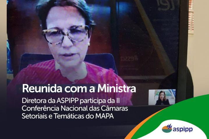 Diretora da ASPIPP discute demandas do setor com a ministra Tereza Cristina