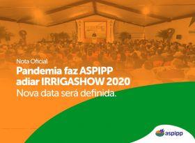 Nota Oficial: Pandemia faz ASPIPP adiar IRRIGASHOW 2020. Nova data será definida.